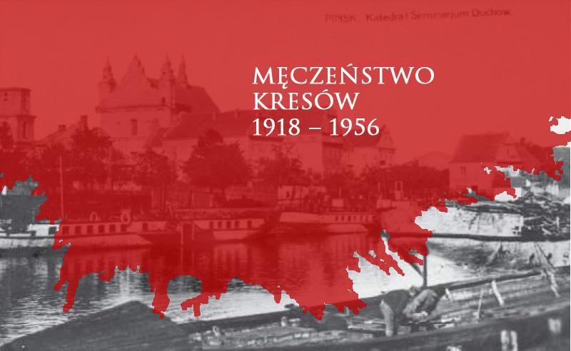 11 sierpnia – Dzień Męczeństwa Kresowian 1918-1956